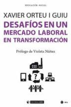 El libro de Desafíos en un mercado laboral en transformación autor XAVIER ORTEU I GUIU EPUB!