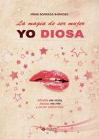 la magia de ser mujer (yo, diosa) (ebook) irene borrego barroso 9788491833819