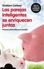 las parejas inteligentes se enriquecen juntas: finanzas personale s para parejas-gustavo cerbasi-9788492414819