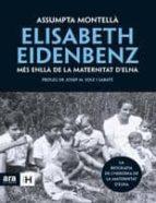 elisabeth eidenbenz. mes enlla de la maternitat d elna-assumpta montella-9788492907519