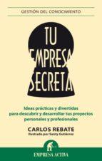 tu empresa secreta-santiago gutierrez gomez-9788492921119