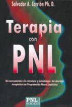 terapia con pnl: un acercamiento a la estructura y metodologia de l abordaje terapeutico con programacion neuro lingüistica-salvador a. carrion-9788493688219