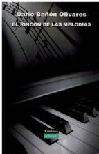 el rincon de las melodias-dario bañon olivares-9788493795719