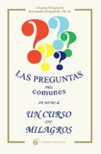 las preguntas mas comunes entorno a un curso de milagros (2ª ed)-kenneth wapnick-9788493809119