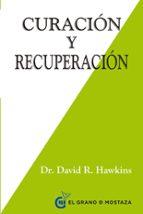 curación y recuperación-david r. hawkins-9788494414619