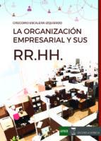 la organizacion empresarial y sus recursos humanos gregorio escalera izquierdo 9788494698019