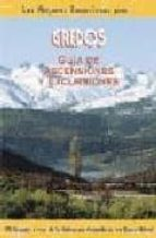 gredos: guia de ascensiones y excursiones: 50 itinerarios a trave s de los enclaves mas destacados de este espacio natural carlos frias 9788495368119