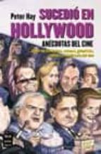 sucedio en hollywood: anecdotas del cine-peter hay-9788495601919
