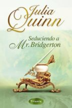 seduciendo a mr. bridgerton julia quinn 9788495752819