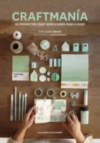 craftmania: 30 proyectos craft explicados paso a paso chris bravo 9788496235519