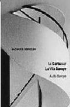 le corbusier: la villa savoye = a vila savoye jacques sbriglio 9788496258419