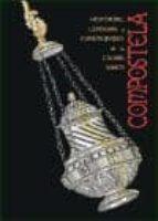 compostela: historias, leyendas y curiosidades de la ciudad santa 9788496328419