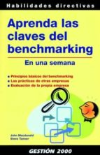 aprenda las claves del benchmarking en una semana john macdonald steve tanner 9788496426719