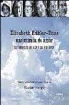 elisabeth kübler ross: una mirada de amor: testimonio de una vida y una enseñanza stefan haupt 9788496483019