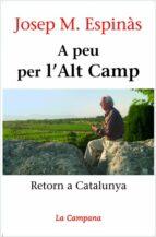 El libro de A peu per l alt camp autor JOSEP MARIA ESPINAS PDF!