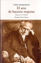 el arte de hacerse respetar-arthur shopenhauer-9788497167819