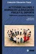 actitudes, valores y normas en la educacion fisica y el deporte: reflexiones y propuestas didacticas maria prat grau susanna soler prat 9788497290319