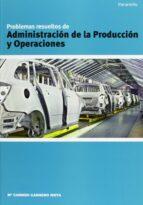 problemas resueltos de administracion de la produccion y operacio nes-maria del carmen carnero moya-9788497324519
