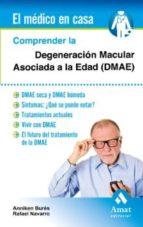 comprender la degeneración macular asociada a la edad (dmae) (ebook) anniken bures rafael navarro 9788497358019