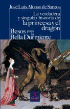 verdadera y singular historia de la princesa y el dragon jose luis alonso santos francisco corrales 9788497405119