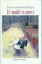 el maldito amor-jose antonio garcia blazquez-9788497426619