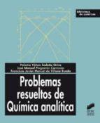 problemas resueltos de quimica analitica-paloma yaã'ez-sedeã'o orive-jose manuel pingarron carrazon-francisco javier manuel de villena rueda-9788497560719