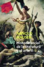 historia social de la literatura y el arte (vol. ii): desde el ro coco hasta la epoca del cine-arnold hauser-9788497932219
