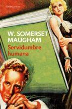 servidumbre humana w. somerset maugham 9788497935319