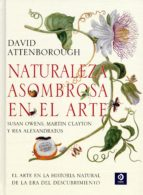 naturaleza asombrosa en el arte david attenborough 9788497943819