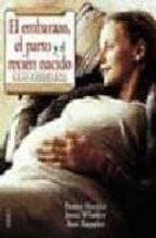 el embarazo, el parto y del recien nacido: guia completa-penny simkin-janet whalley-ann keppler-9788497990219