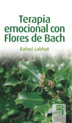 terapia emocional con flores de bach rafael labhat 9788498270419