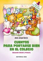 cuentos para portarse bien en el colegio-jesus jarque garcia-9788498421019