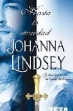 hasta la eternidad-johanna lindsey-9788498720419