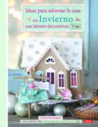 ideas para adornar la casa en invierno con labores decorativas tone finnanger 9788498742619