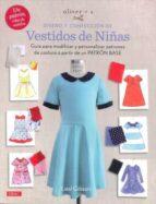 diseño y confeccion de vestidos de niñas: guia para modificar y personalizar patrones de costura a partir de un patron base liesl gibson 9788498745719