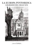 la europa pintoresca grabados del siglo xix-9788498864519