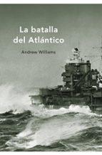la batalla del atlantico-andrew williams-9788498920819