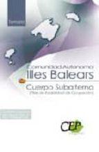 CUERPO SUBALTERNO COMUNIDAD AUTONOMA DE ILLES BALEARS (PLAN DE ES TABILIDAD DE OCUPACION). TEMARIO