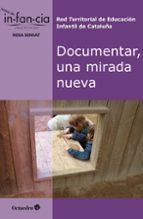 documentar una mirada nueva: red territorial de educacion infanti l de catalunya 9788499212319