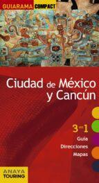 ciudad de méxico y cancún 2017 (guiarama compact) caridad plaza rivera 9788499359519