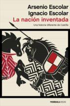 la nación inventada (ebook) arsenio escolar ignacio escolar 9788499426419