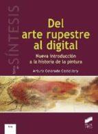 del arte rupestre al digital-arturo colorado castellary-9788499588919
