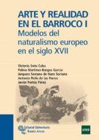 arte y realidad en el barroco i: modelos del naturalismo europeo en el siglo xviii victoria soto caba palma martinez burgos garcia 9788499610719
