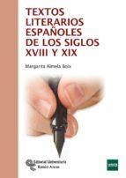textos literarios españoles de los siglos xviii y xix-margarita almela boix-9788499611419