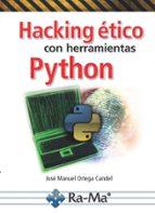 hacking etico con herramientas python jose manuel ortega candel 9788499647319