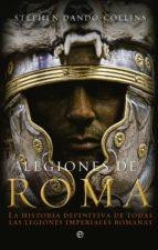 legiones de roma (ebook)-stephen dando-collins-9788499704319