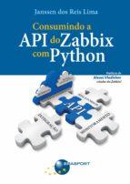 consumindo a api do zabbix com python (ebook) janssen dos reis lima 9788574527819