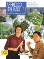affresco italiano. corso di lingua italiana per stranieri livello a1 9788800203319