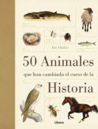 50 animales que han cambiado el curso de la historia-erick chaline-9789089982919