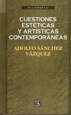 cuestiones esteticas y artisticas contemporaneas adolfo sanchez vazquez 9789681648619
